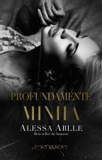 Profundamente Minha | #TP Livro 3 by AlessaAblle