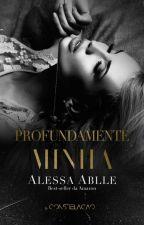 Profundamente Minha ❇ Trilogia Profundamente L.3 by AlessaAblle
