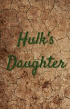 Hulk's Daughter by Africanbornandraised