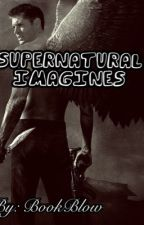 Supernatural imagines(request open) by BookBlow