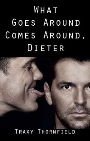 What Goes Around Comes Around, Dieter by doctortrax