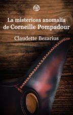 La misteriosa anomalía de Corneille Pompadour by Clau125