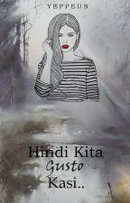 Hindi Kita Gusto Kasi... (ONESHOT) by Yeppeun