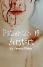 Patientin 12 - Zerstört by NamelessPotato