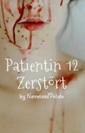 Patientin 12 - Zerstört