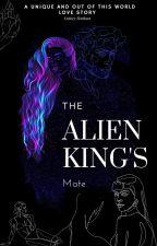 The Alien King's Mate by sydney_w24