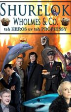 Shurelok Wholmes and Co:  teh Heros uv teh Prophissy by Rabbit_and_Pie