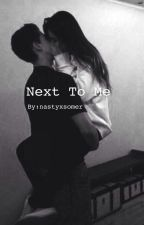 Next to me {c.d} by nastyxsomer