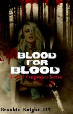 Blood for Blood by Brookie_Knight_137