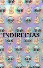 Indirectas by DaniTrejoCabrera