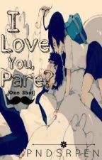 I Love You, Pare? [One Shot] by elypest
