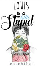 louis is a little stupid «l.s. au» by -catchthat