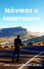 Návrat k Martinovi | Martin Carev *POZASTAVENO* :( by WeronicaBookLover