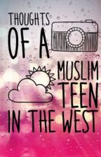 Thoughts of a Muslim teen in the west by oreos_236