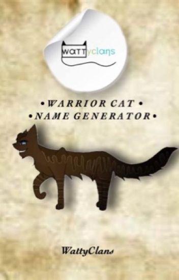Warrior Cat Name Generator - WattyClans - Wattpad