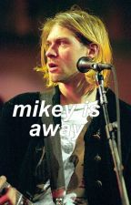 Mikey Is Away ➸ Petekey by socialalienations
