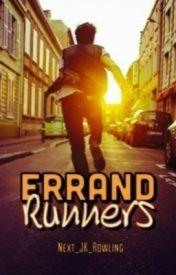 Errand Runners by Next_JK_Rowling