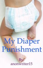 My Diaper Punishment by anonwriter15