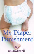 My Diaper Punishment by anonwriter15