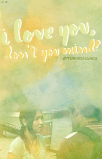 I love you, don't you mind?