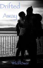 Drifted Away by W1ldfl0wer