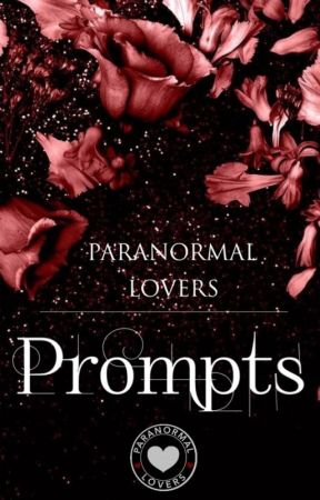 Paranormal Romance Prompts by ParanormalLovers