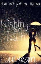 Wishing on Rain by julyrain