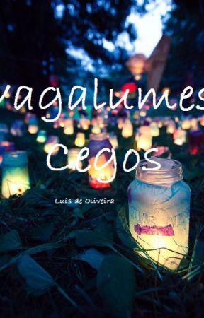 Vagalumes Cegos  by valterluiz9