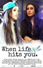 When life hits you {Camren} by Lauren5Hpasiva
