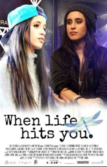 When life hits you {Camren}
