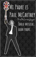 Mi padre es Paul McCartney. by RitaMcBarrett