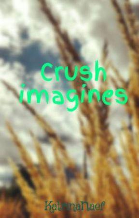 Crush imagines - A dream come true - Wattpad