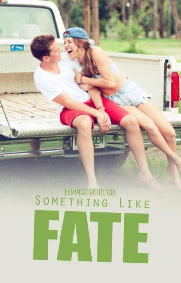 Something Like Fate (editing) by FeministGrrrl1001