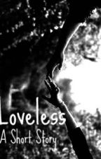 Loveless by miniMina