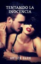 Tentando La Inocencia  by artickdark