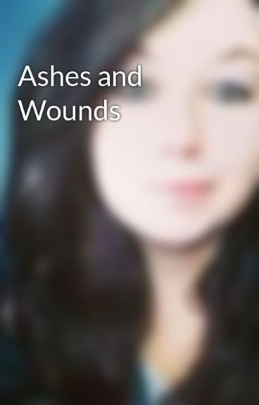Ashes and Wounds by kyranrene