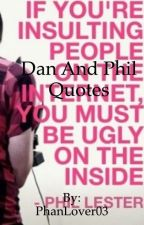 Dan and Phil Quotes by PhanLover03