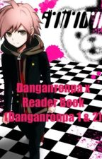 Danganronpa x Reader Book (Danganronpa 1 & 2) [ON HOLD!] by multifandomic