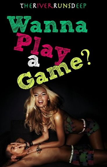 Wanna Play A Game? {Completed}