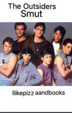 The Outsiders Smut by ilikepizzaandbooks