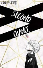 Second Chance [Haise Sasaki / Kaneki Ken X Reader] Book 1 by Mayote_Shoujo