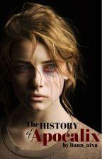 The History of Apocalix by liann_aixa