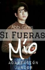 Si Fueras Mío (JinYoung) by BLuDream94