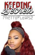×  Keeping Secrets  × by PrettyFlaws2