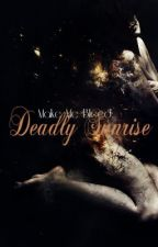 Make me bleed: Deadly sunrise (BK2) by VampireInAPhotograph