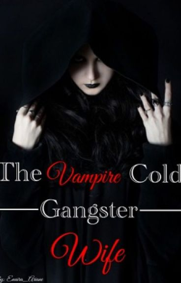 The vampire cold gangster wife