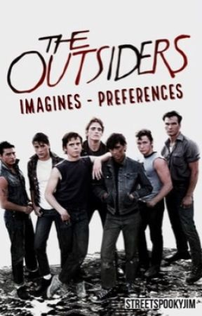The Outsiders | Imagines + Preferences - Dally | Second