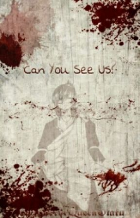 Can You See Us? *Sequel To Are You Really There?* by HorrorQueenOtaku