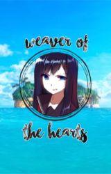 Weaver of Hearts (Kingdom Hearts Fan Fiction) by khgirl678
