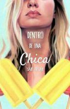 Dentro De Una Chica by IsyPreciado